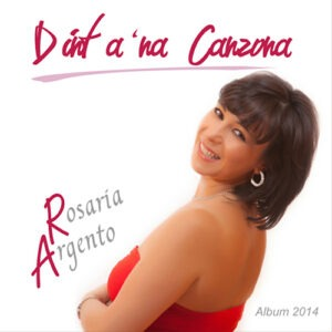 ROSARIA ARGENTO -DINT'A 'NA CANZONA