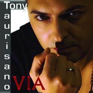 TONY TAURISANO - VIA