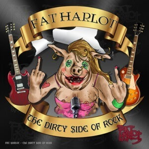 fat harlot-The Dirty Side of Rock